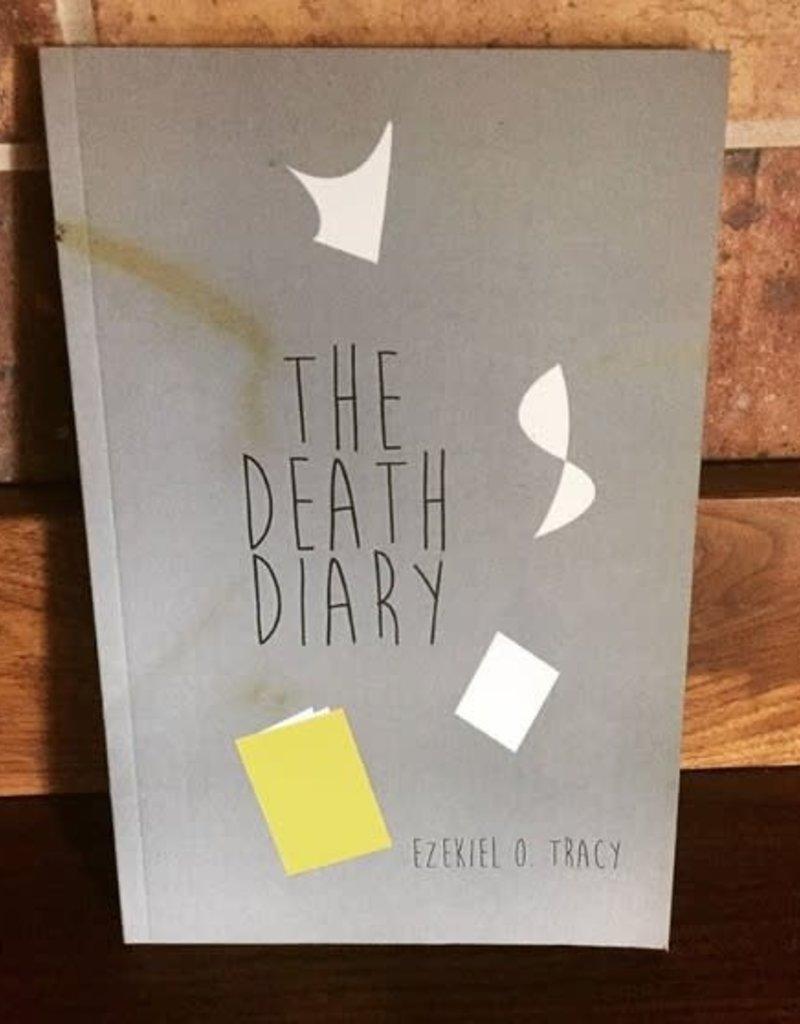 The Death Diary by Ezekiel O Tracy