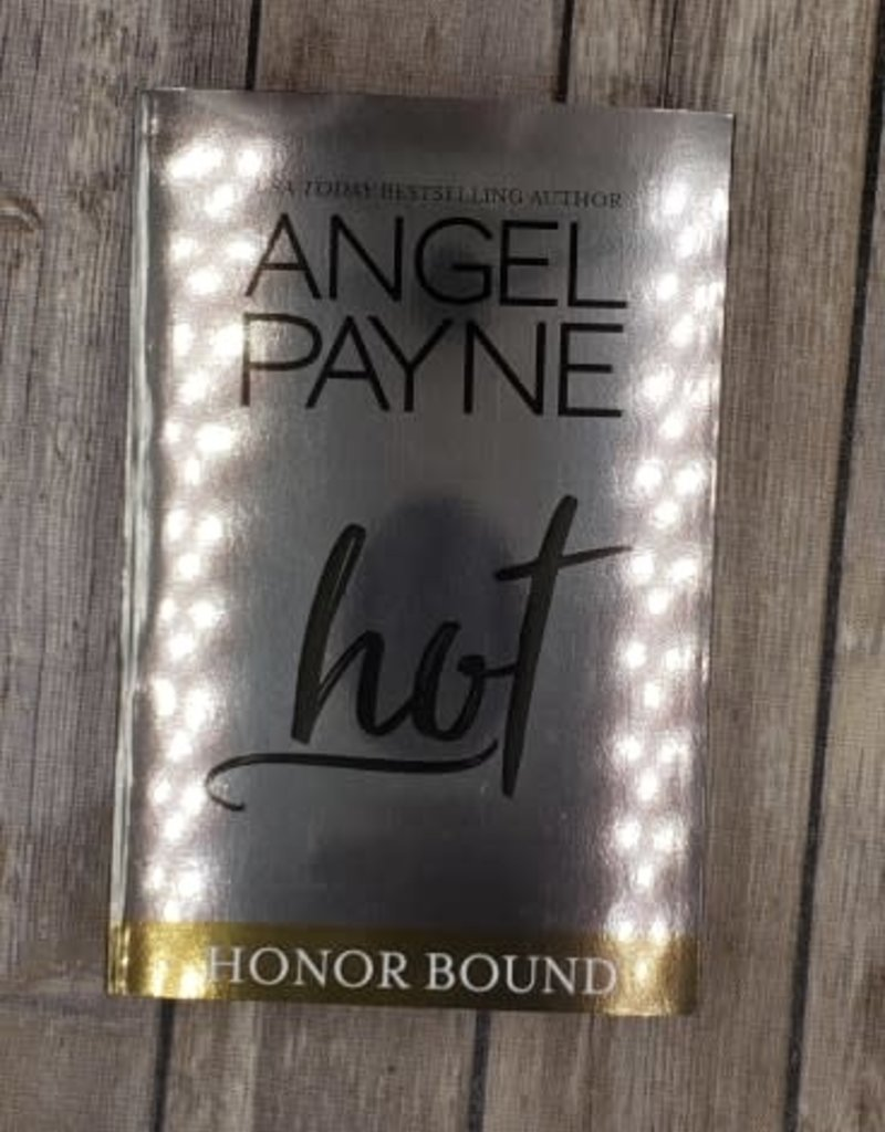 Hot by Angel Payne - Unsigned