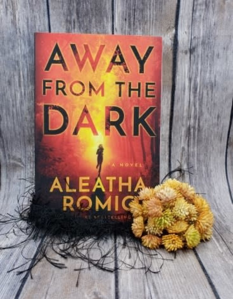 Away from the Dark by Aleatha Roming -  Unsigned