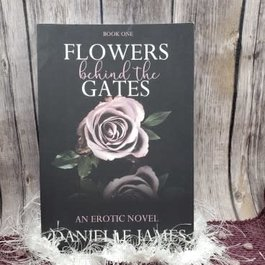 Flowers Behind the Gates, #1 by Danielle James - Unsigned