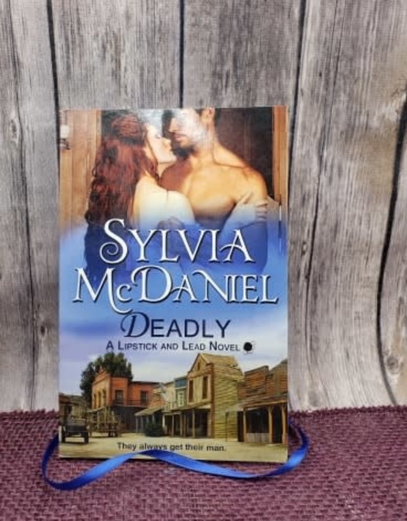 Deadly by Sylvia McDaniel - Unsigned