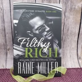 Filthy Rich, #1 by Raine Miller - Unsigned