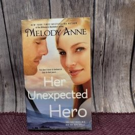 Her Unexpected Hero (Mass Market) by Melody Anne - Unsigned