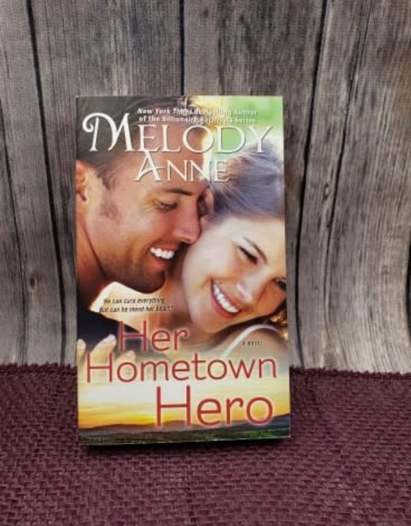 Her Hometown Hero, #3 (Mass Market) by Melody Anne (Bookplate)