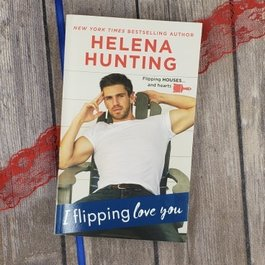 I Flipping Love You (Mass Market) by Helena Hunting - (Bookplate)