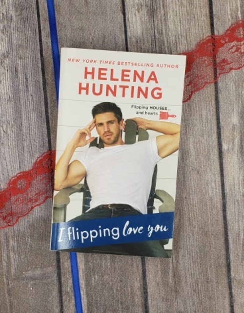 I Flipping Love You, #3 (Mass Market) by Helena Hunting - (Bookplate)
