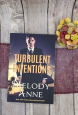 Turbulent Intentions by Melody Anne - Unsigned
