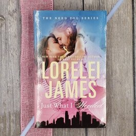 Just What I Needed #2 (Mass Market)  by Lorelei James - Unsigned