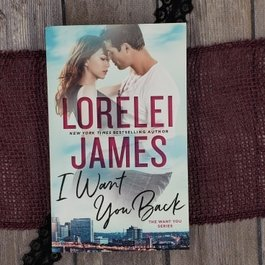 I Want You Back #1 (Mass Market)  by Lorelei James - Unsigned