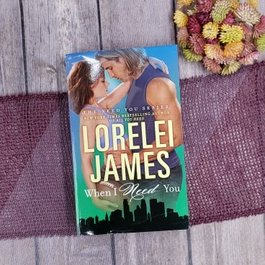 When I Need You #4 (Mass Market)  by Lorelei James - Unsigned