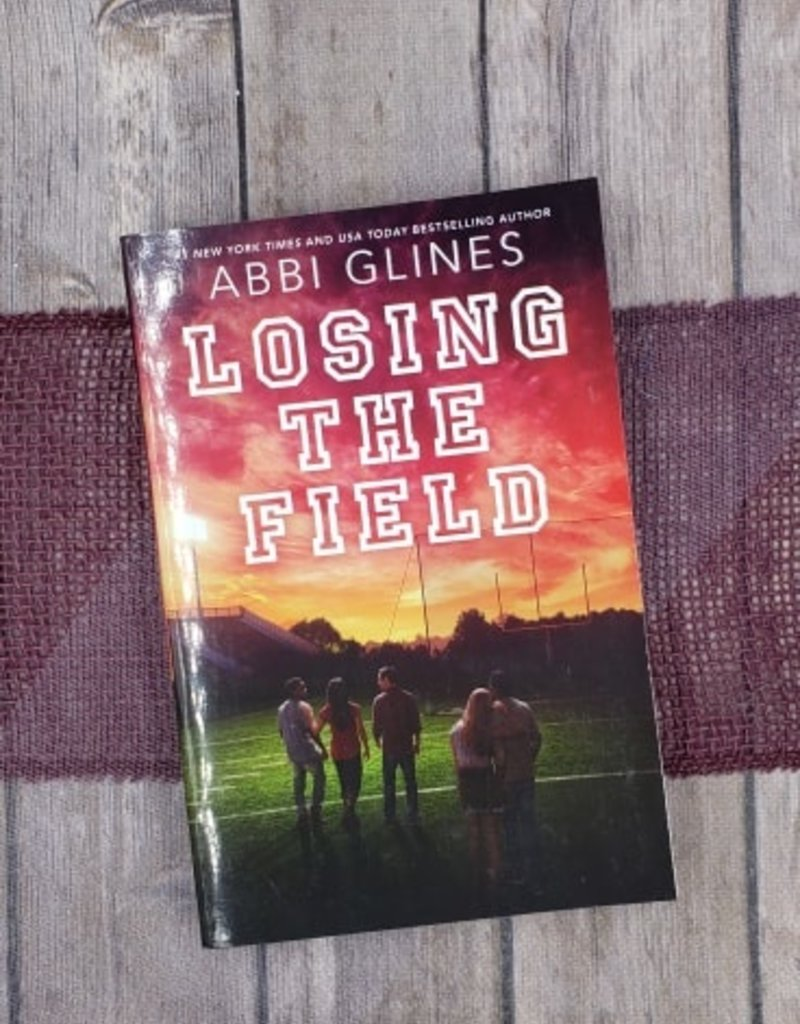 Losing the Field by Abbi Glines - Unsigned