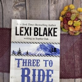 Three to Ride #1 by Lexi Blake - Unsigned
