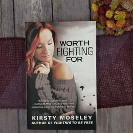 Worth Fighting For, #2 by Kirsty Moseley - Unsigned