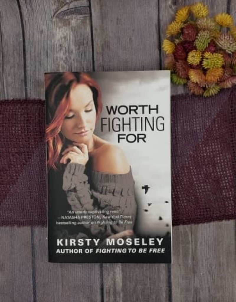 Worth Fighting For by Kirsty Moseley - Unsigned