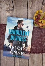 Turbulent Desires by Melody Anne - Unsigned