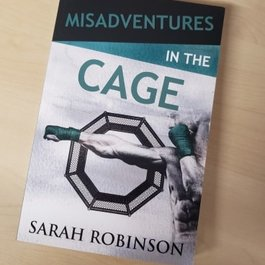 Misadventures in the Cage by Sarah Robinson - Unsigned