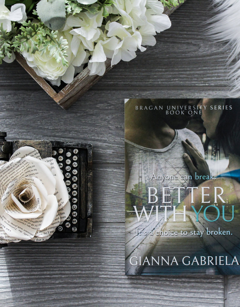 Better With You, #1 by Gianna Gabriela