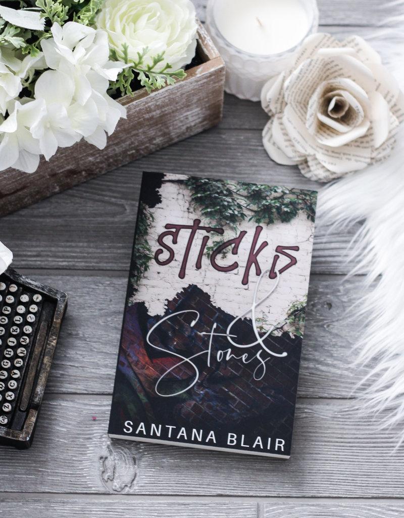 Sticks & Stones by Santana Blair