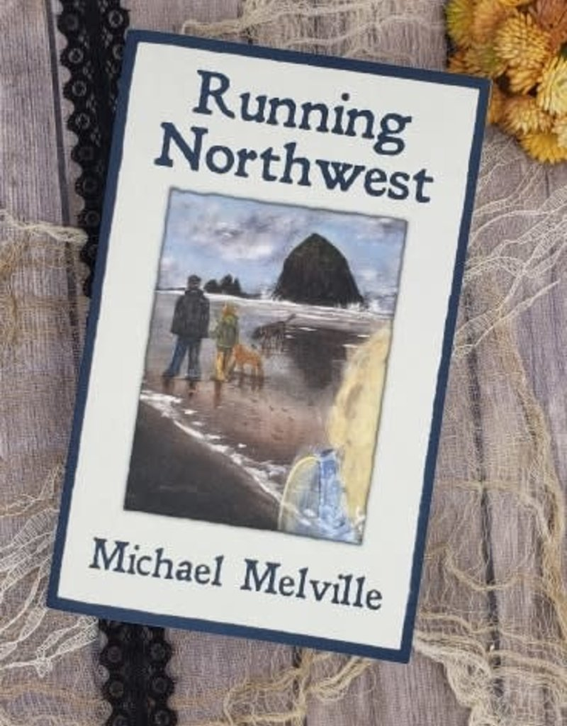 Running Northwest by Michael Melville
