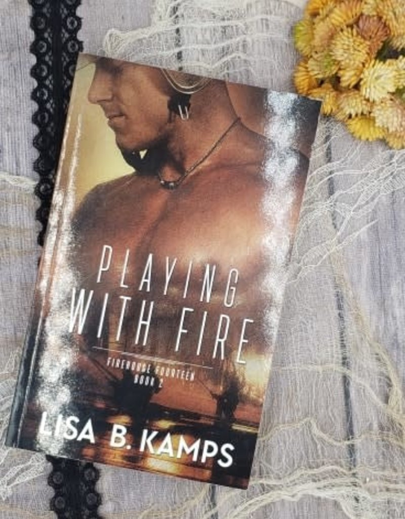 Playing with Fire, #2 by Lisa B Kamps