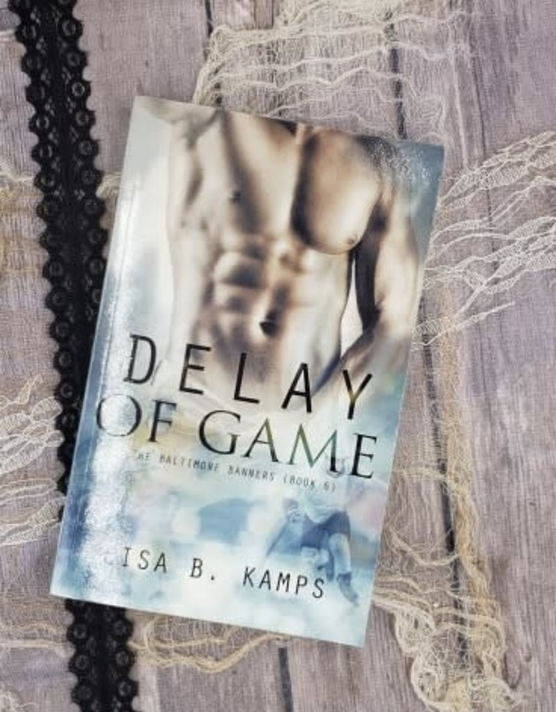 Delay of Game, #6 by Lisa B Kamps