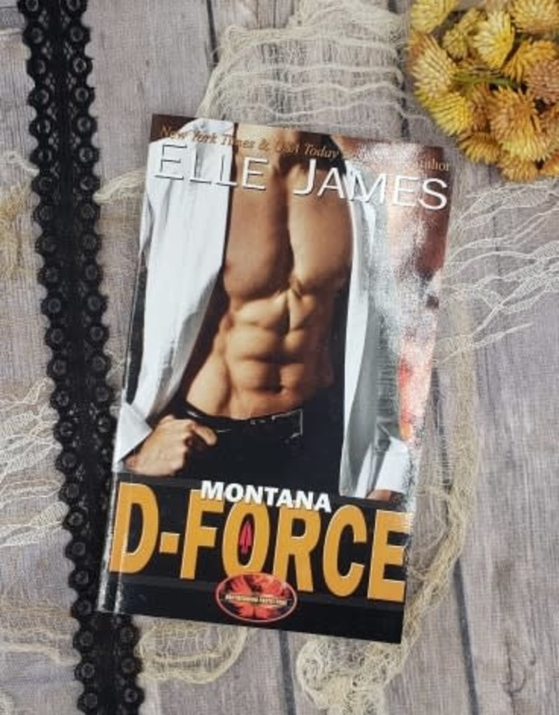 Montana D-Force, #3 by Elle James