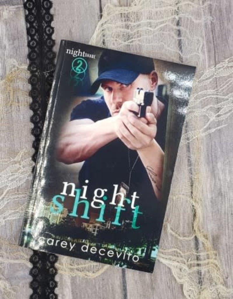 Night Shift, #2 by Carey Decevito