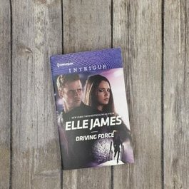 Driving Force, #4 by Elle James (Mass Market)