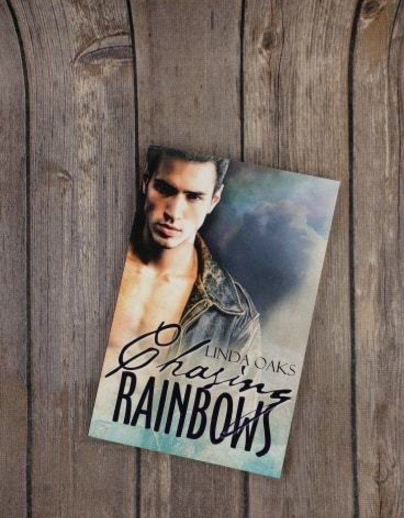Chasing Rainbows by Linda Oaks