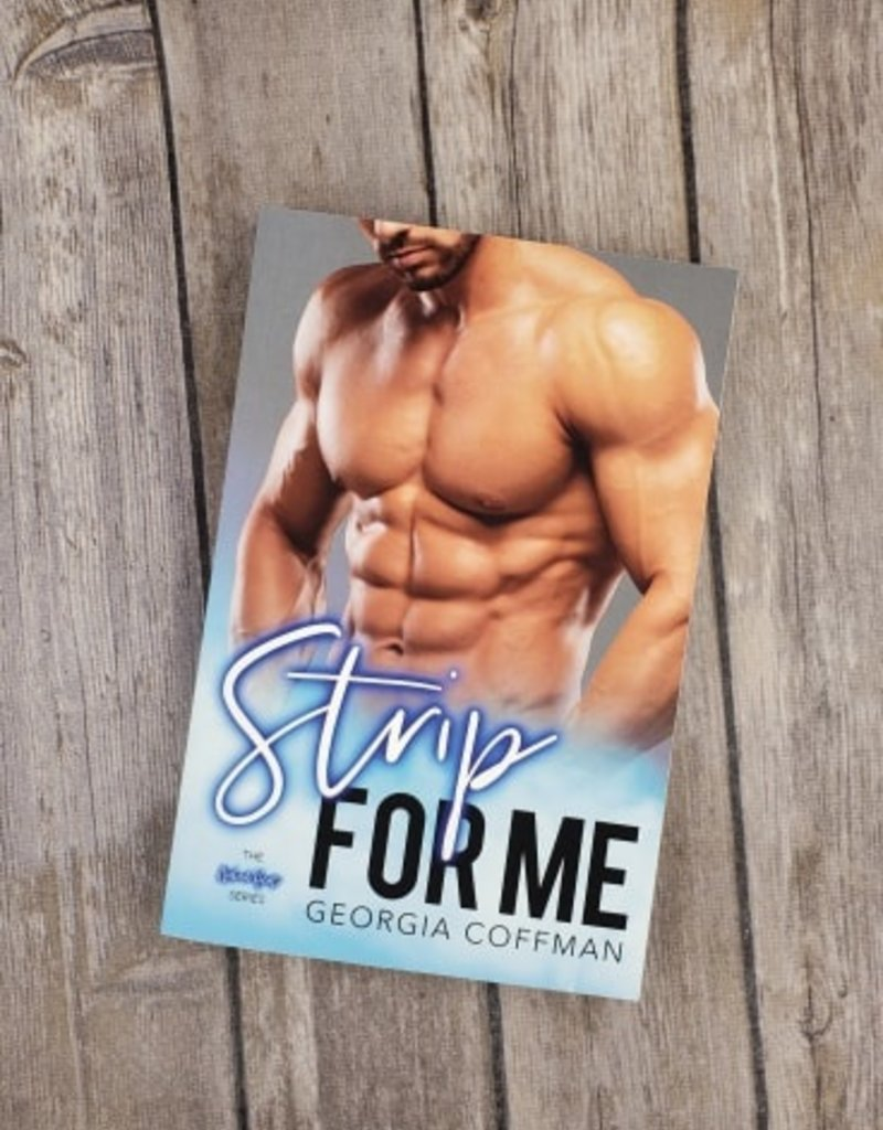Strip For Me by Georgia Coffman