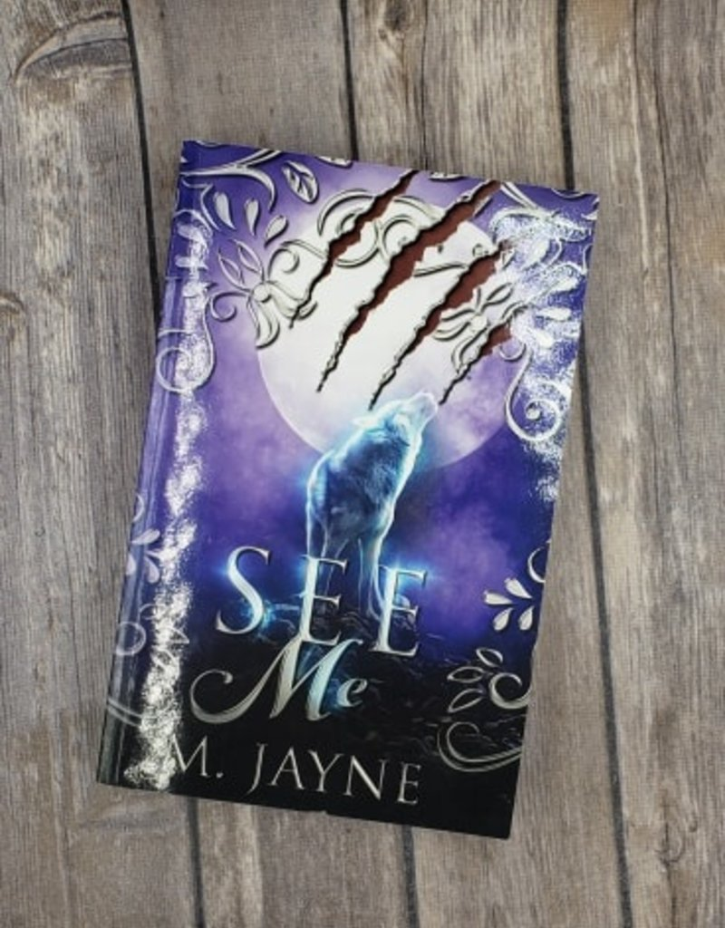 See Me, #1 by M Jayne