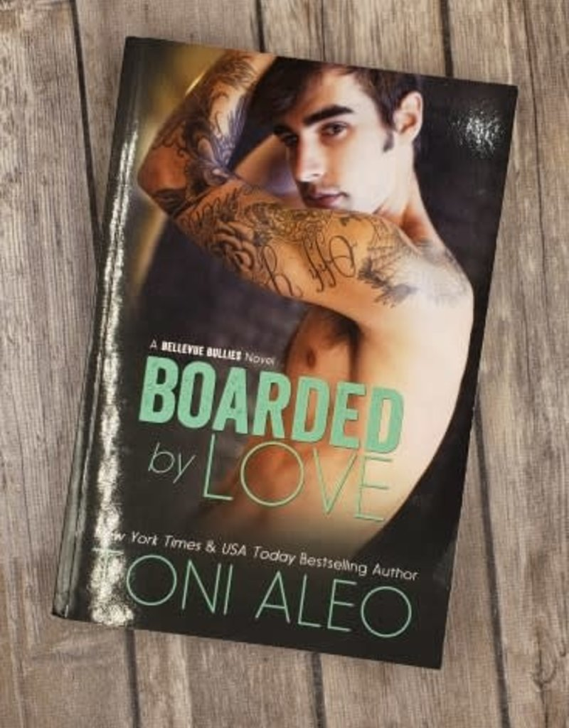 Boarded By Love, #1 by Toni Aleo