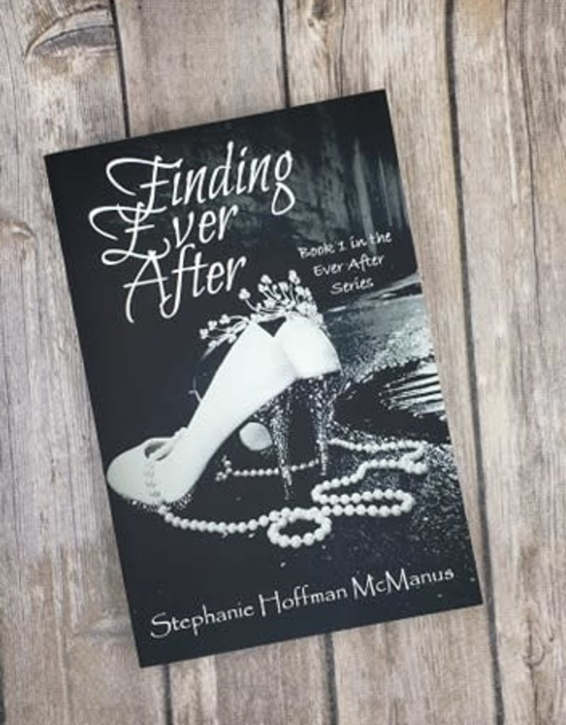 Finding Ever After, #1 by Stephanie Hoffman McManus