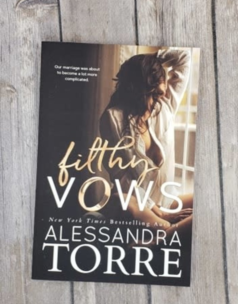Filthy Vows, #1 by Alessandra Torre