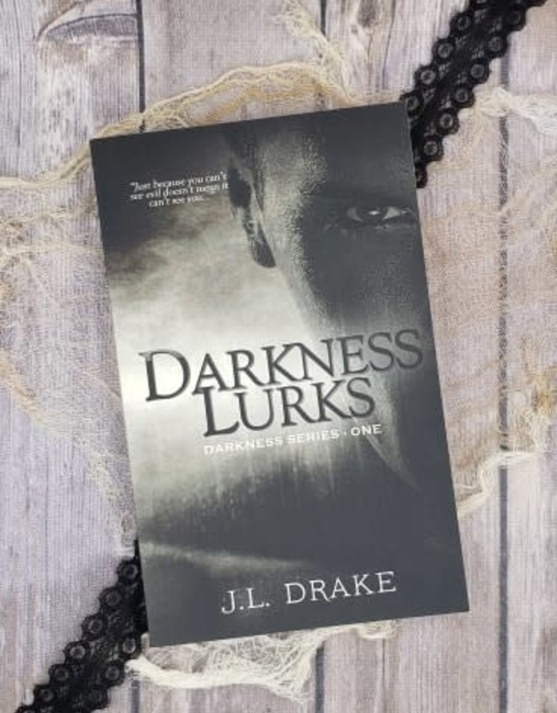 Darkness Lurks, #1 by JL Drake