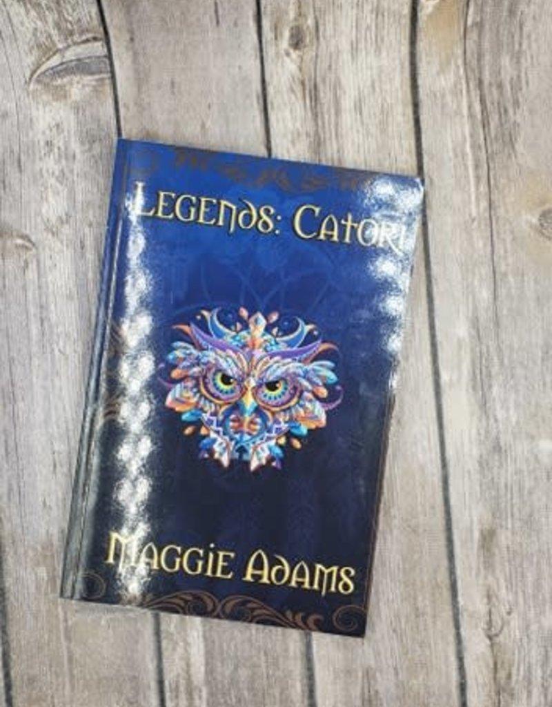 Legends: Catori, #1 by Maggie Adams