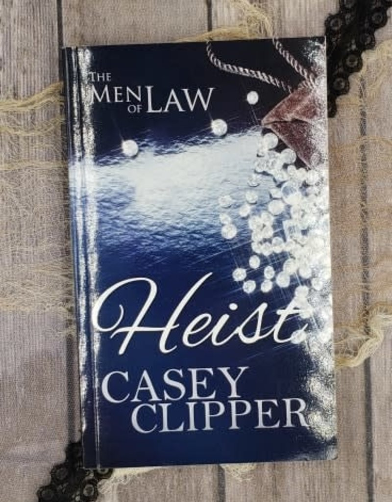 The Men of Law : Heist, #1 by Casey Clipper