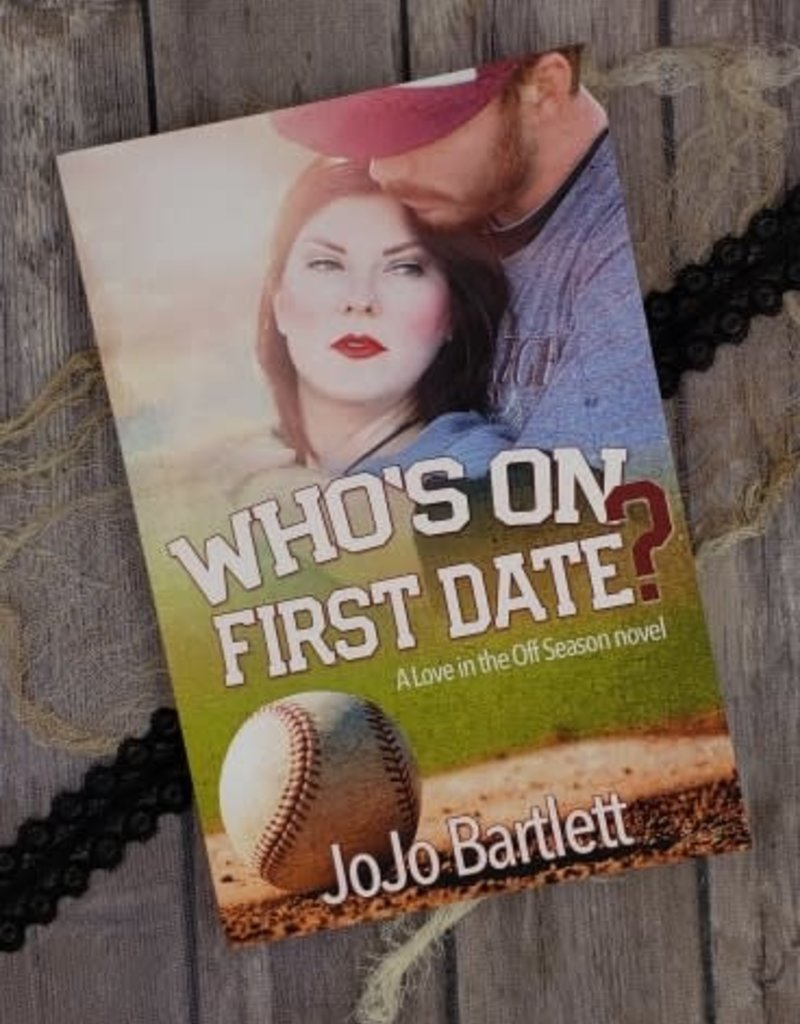Who's On First Date? by JoJo Bartlett