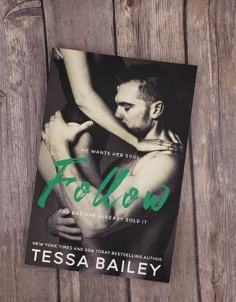 Follow, #1 by Tessa Bailey