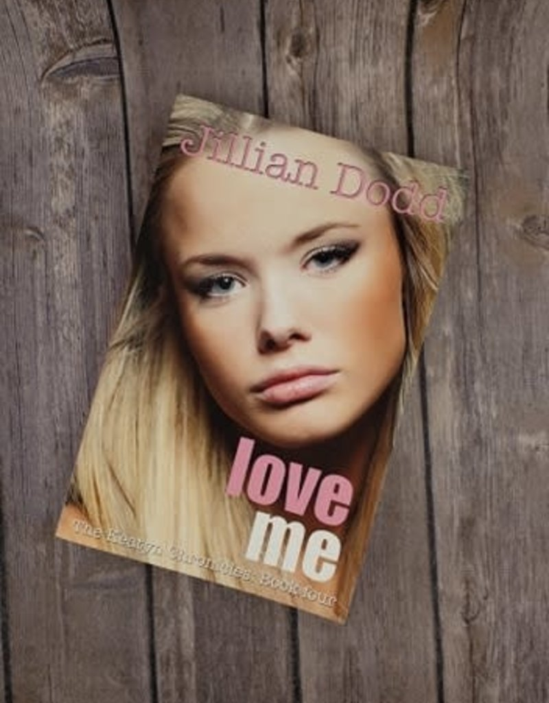 Love Me, #4 by Jillian Dodd