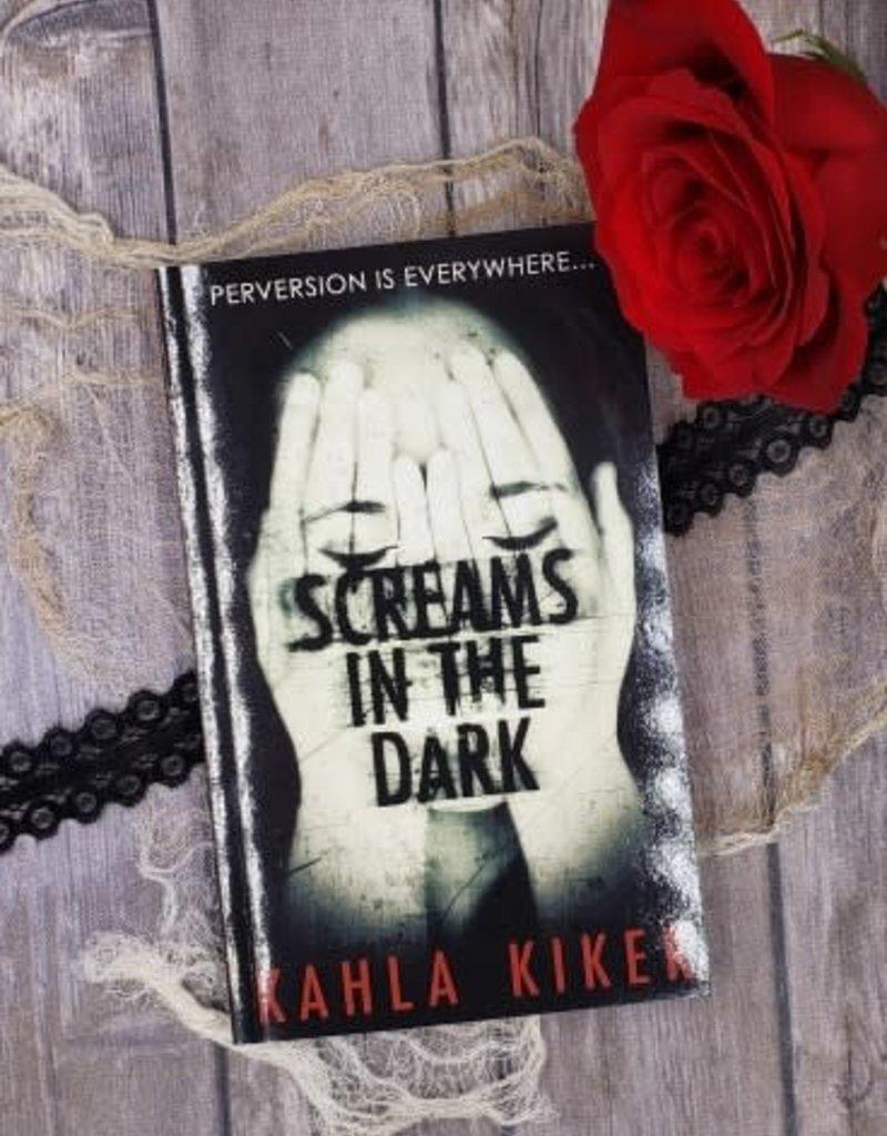 Screams in the Dark by Kahla Kiker