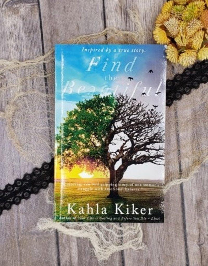 Find the Beautiful by Kahla Kiker