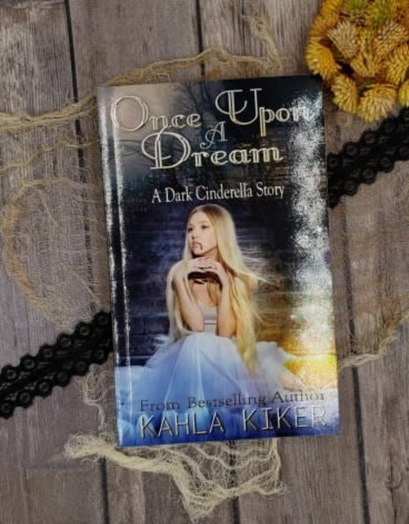 Once Upon A Dream by Kahla Kiker