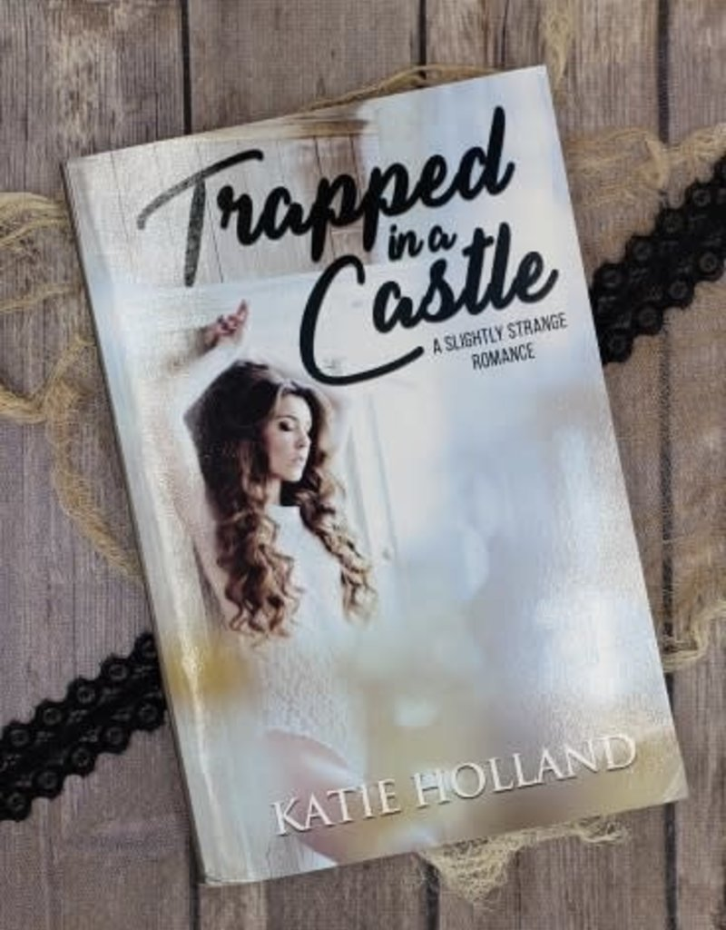 Trapped in a Castle, #1 by Katie Holland