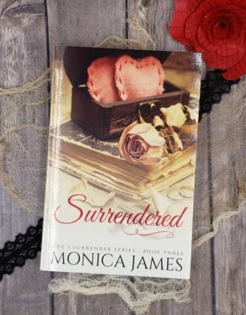 Surrendered, #3 by Monica James