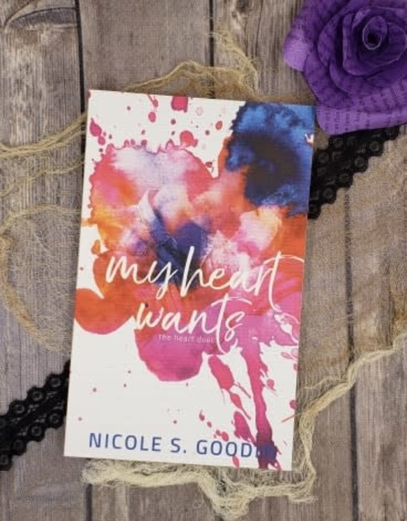 My Heart Wants, #2 by Nicole S Goodin