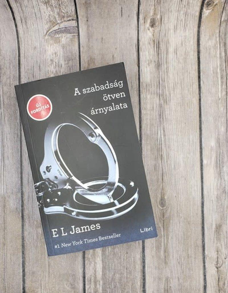 A szabadság ötven árnyalata, #3 by EL James (Hungarian Version)