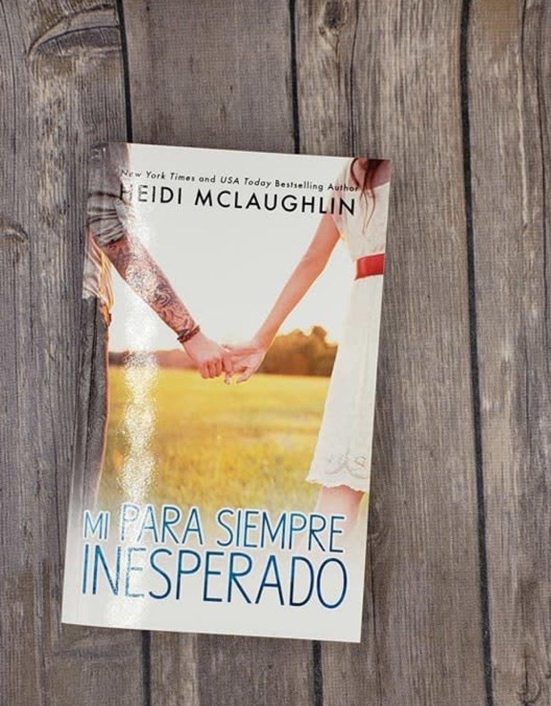 Mi Para Siempre Inesperado, #2 by Heidi McLaughlin (Spanish Version)