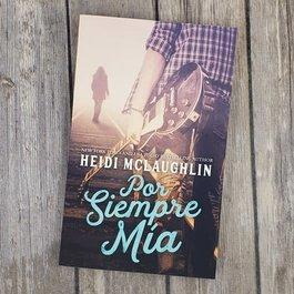 Por Siempre Mia by Heidi McLaughlin (Spanish Version)