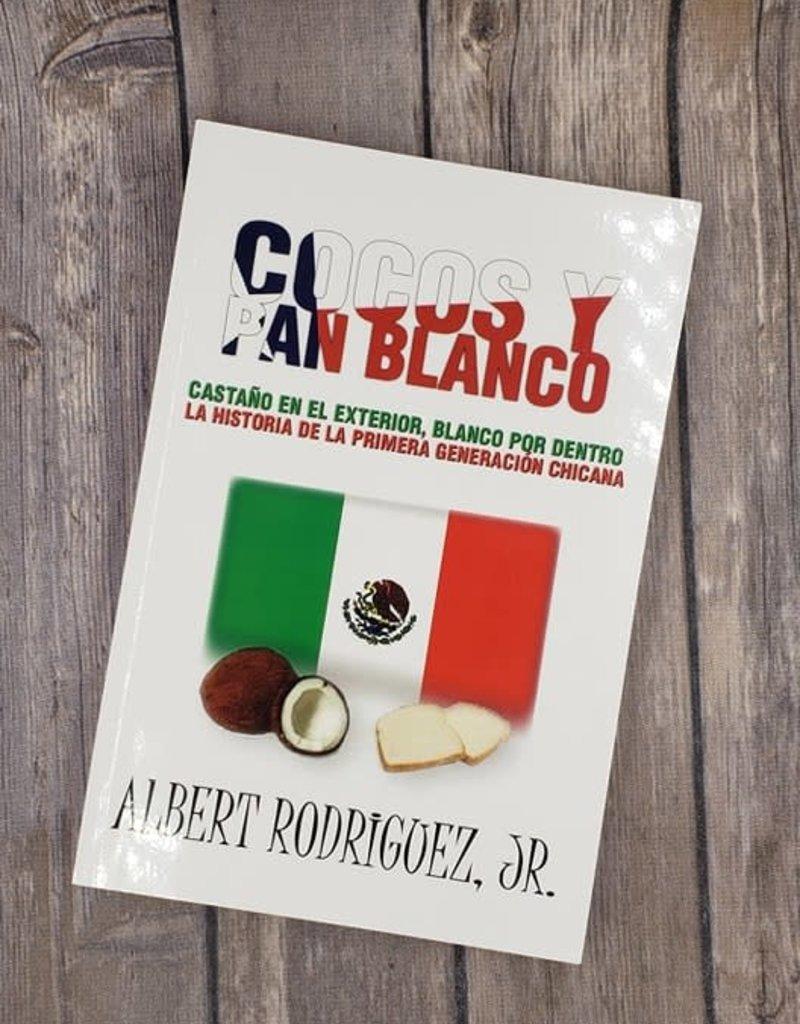 Cocos Y Pan Blanco by Albert Rodriguez, Jr. (Spanish Version)
